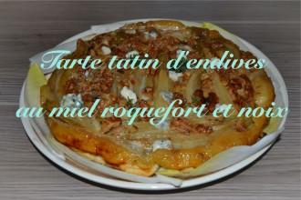 tarte tatin d' endives miel roquefort et noix