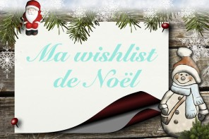 Idées cadeaux : ma wishlist de Noël