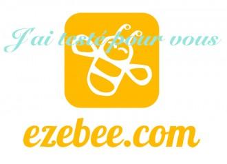 j'ai testé pour vous ezebee.com